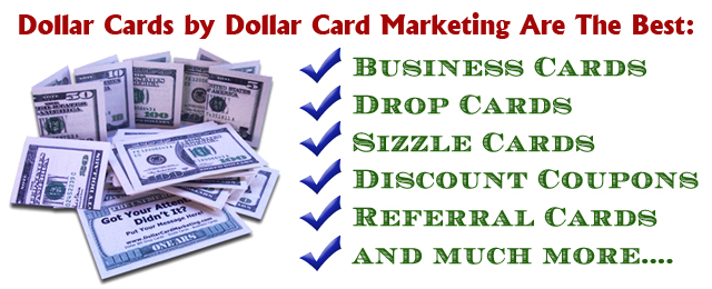 dollar bill business cards, drop cards, sizzle cards, dollar bill coupons